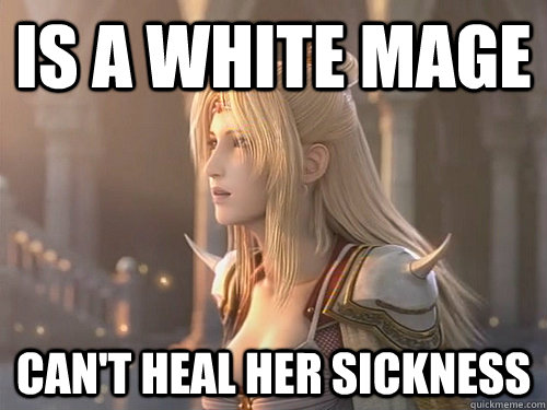 Is a white mage can't heal her sickness - Is a white mage can't heal her sickness  Misc
