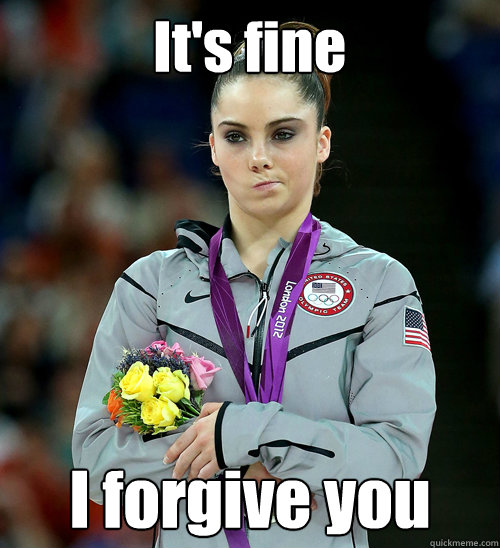 000f48aef157d46a59d1f8eb04696a67e4f91cbd382d69455f2922553d241634 it's fine i forgive you mckayla not impressed quickmeme,I Forgive You Meme