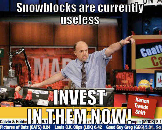 QM blooooows - SNOWBLOCKS ARE CURRENTLY USELESS INVEST IN THEM NOW! Mad Karma with Jim Cramer