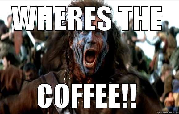 0014cd1740f2cbd57623270ba0894ceb17fb2a3b0225f1b5dc812155d5481b35 j41glow's funny quickmeme meme collection,Wheres My Coffee Meme
