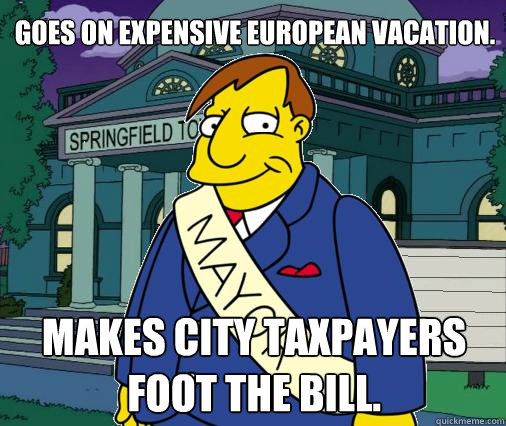 Goes on expensive European vacation. Makes city taxpayers foot the bill.