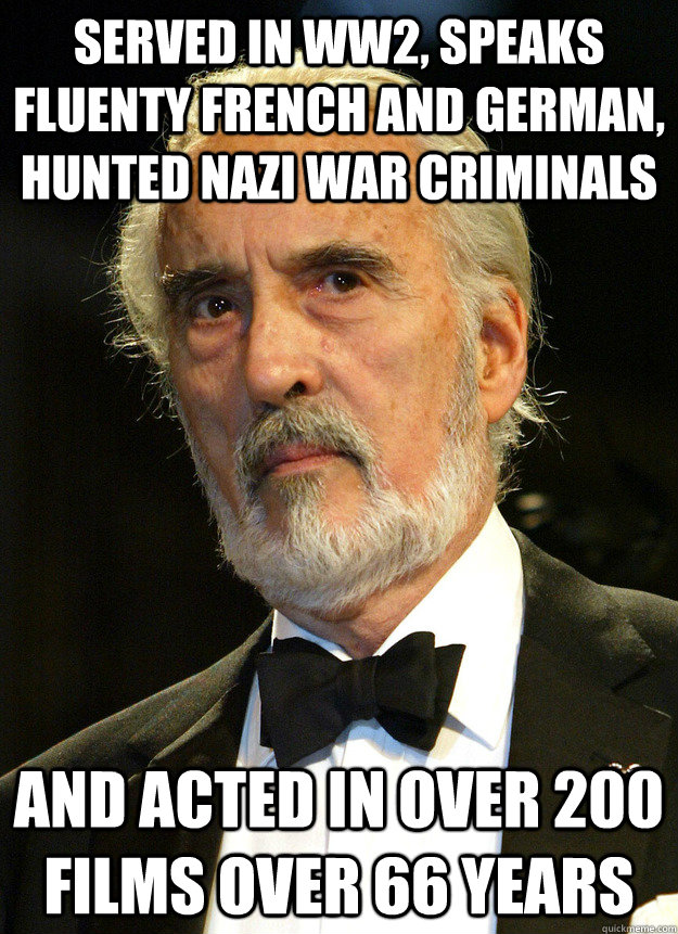 Served in ww2, speaks fluenty french and german, hunted nazi war criminals and acted in over 200 films over 66 years - Served in ww2, speaks fluenty french and german, hunted nazi war criminals and acted in over 200 films over 66 years  Misc