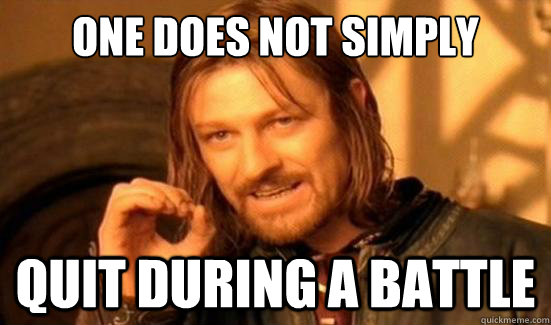 One Does Not Simply quit during a battle - One Does Not Simply quit during a battle  Boromir