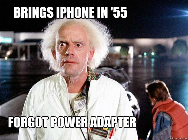 BRINGs iPHONE in '55 forgot power adapter