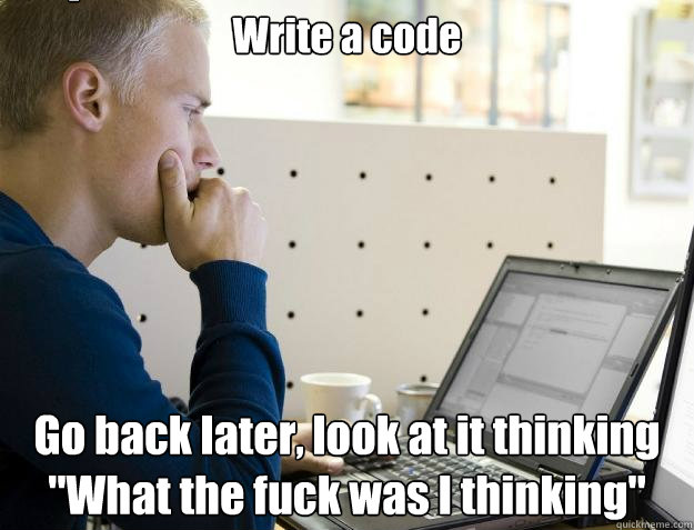 Write a code Go back later, look at it thinking