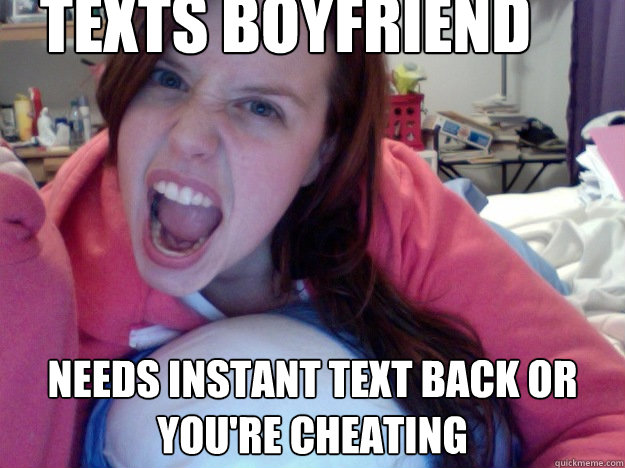 Texts boyfriend Needs instant text back or you're cheating