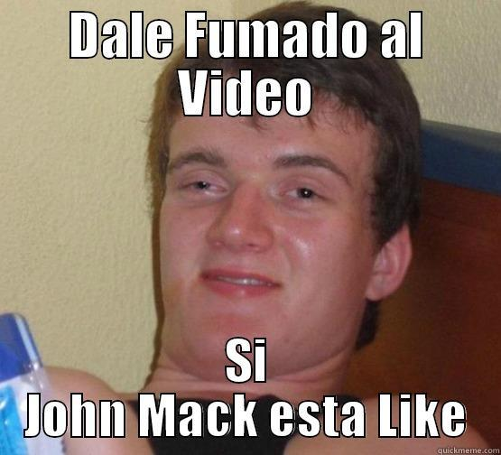 John Mack - DALE FUMADO AL VIDEO SI JOHN MACK ESTA LIKE Stoner Stanley