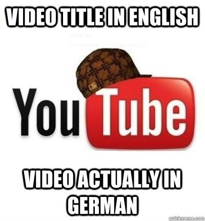 Video title in english Video actually in german - Video title in english Video actually in german  Misc