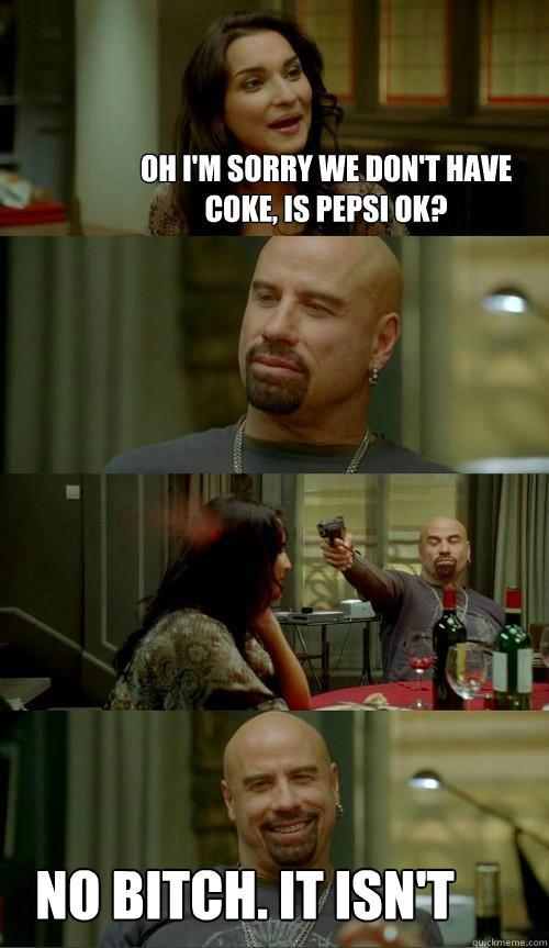 oh i'm sorry we don't have coke, is pepsi ok? no bitch. it isn't - oh i'm sorry we don't have coke, is pepsi ok? no bitch. it isn't  Skinhead John