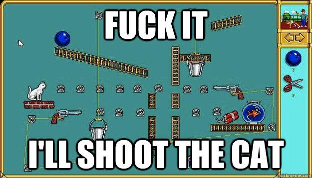 fuck it i'll shoot the cat - fuck it i'll shoot the cat  Misc