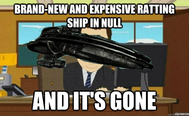 Brand-new and expensive ratting ship in null and it's gone