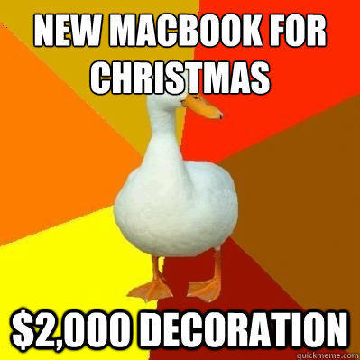 NEW MACBOOK FOR  CHRISTMAS $2,000 DECORATION - NEW MACBOOK FOR  CHRISTMAS $2,000 DECORATION  Tech Impaired Duck