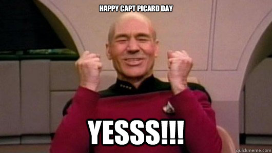 Happy Capt Picard Day YESSS!!!