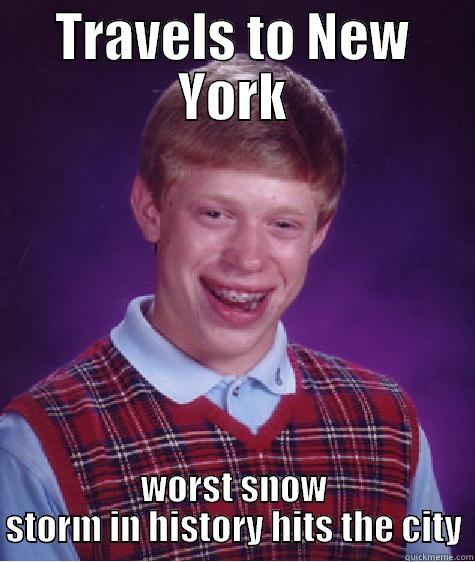 TRAVELS TO NEW YORK WORST SNOW STORM IN HISTORY HITS THE CITY Bad Luck Brain