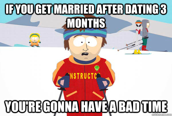 Getting married after a few months of dating