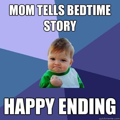 Mom tells bedtime story Happy ending - Mom tells bedtime story Happy ending  Success Kid