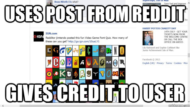 Uses post from reddit Gives credit to user - Uses post from reddit Gives credit to user  Misc
