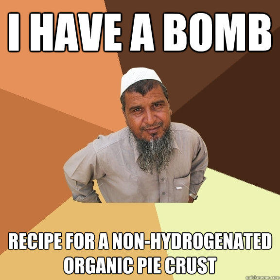 I have a bomb recipe for a non-hydrogenated organic pie crust - I have a bomb recipe for a non-hydrogenated organic pie crust  Ordinary Muslim Man
