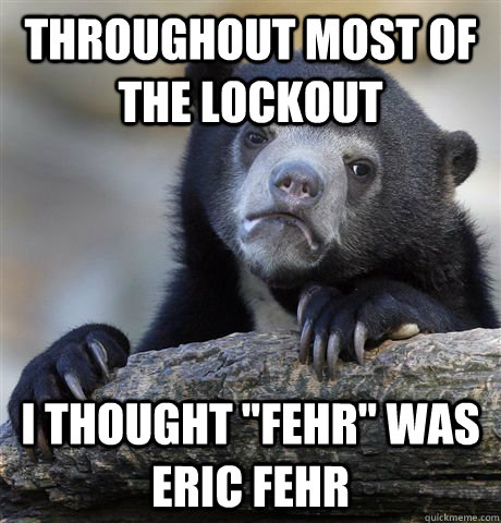 Throughout most of the lockout I thought