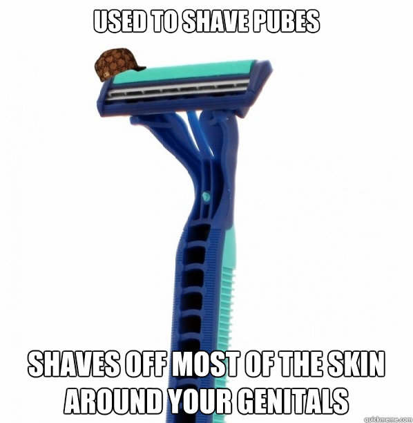 used to shave pubes shaves off most of the skin around your genitals