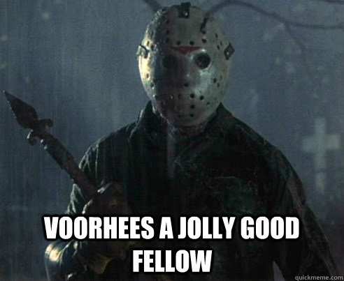 Voorhees a jolly good fellow  Friday the 13th