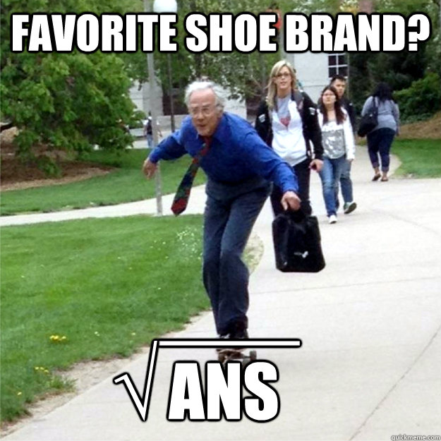 Favorite shoe brand? ans √ ___ - Favorite shoe brand? ans √ ___  Skating Prof