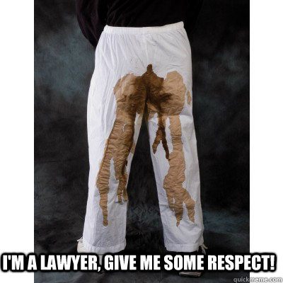 I'm a lawyer, give me some respect! - I'm a lawyer, give me some respect!  Misc