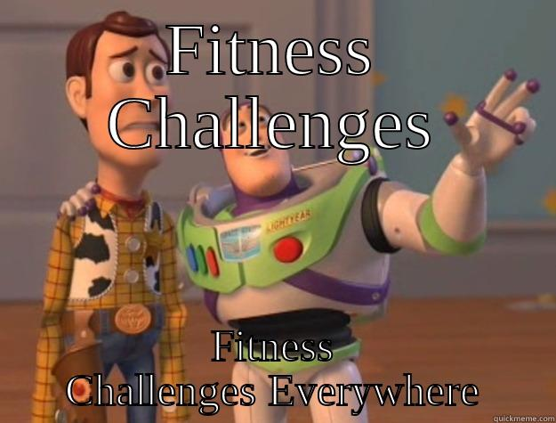 FITNESS CHALLENGES FITNESS CHALLENGES EVERYWHERE Toy Story
