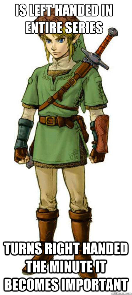 is left handed in entire series turns right handed the minute it becomes important  Scumbag Link