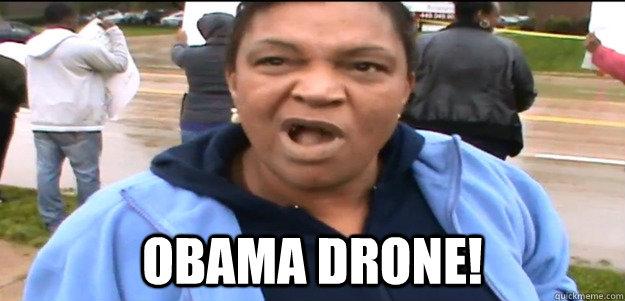 OBAMA DRONE!
