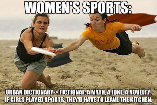0181031d41ea2e3de2340e1a8e0a9576e6afb8f9e025f02a39cd47f7f86ca6ec women's sports urban dictionary \u003e fictional; a myth, a joke, a,Memes Urban Dictionary