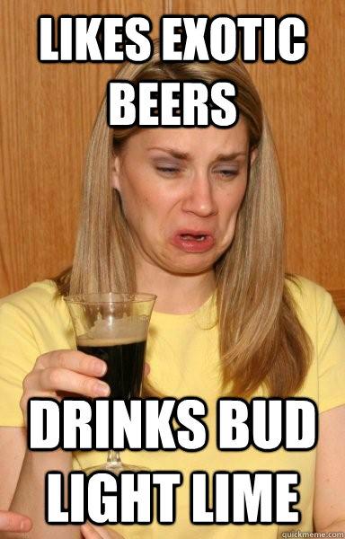 LIkes exotic beers drinks Bud Light Lime
