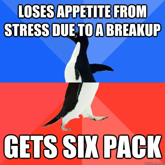 Loses appetite from stress due to a breakup Gets six pack - Loses appetite from stress due to a breakup Gets six pack  Socially Awkward Awesome Penguin