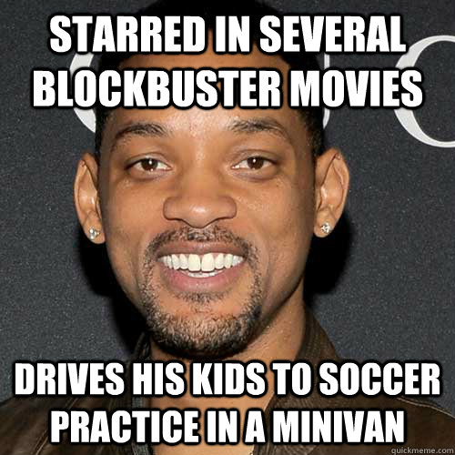 Starred in several Blockbuster movies Drives his kids to soccer practice in a minivan