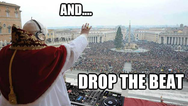 018f872c67070dbefff1506ee4211f7b0fc68914f6cb285bea8cf42cf70d0b6b and drop the beat misc quickmeme,Beat Drop Memes