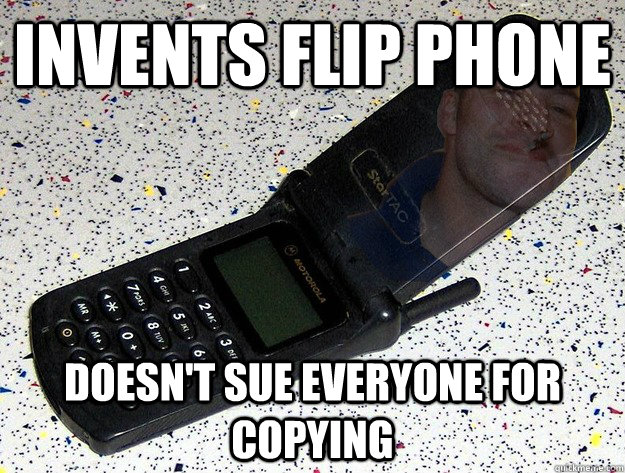 Invents flip phone Doesn't sue everyone for copying - Invents flip phone Doesn't sue everyone for copying  Misc