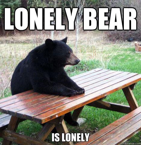 Lonely bear is lonely - Lonely bear is lonely  waiting bear