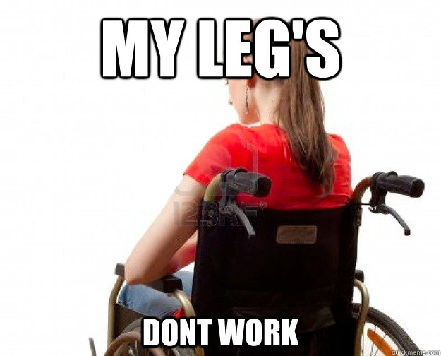 My leg's dont work