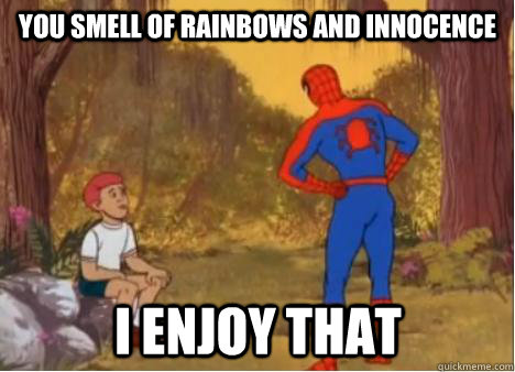 You smell of rainbows and innocence i enjoy that - You smell of rainbows and innocence i enjoy that  Spiderman Anus