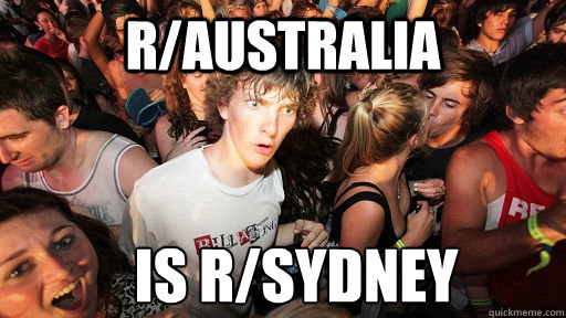 r/australia is r/sydney - r/australia is r/sydney  Sudden Clarity Clarence