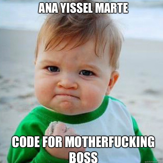 ANA YISSEL MARTE CODE FOR MOTHERFUCKING BOSS   fist pump baby