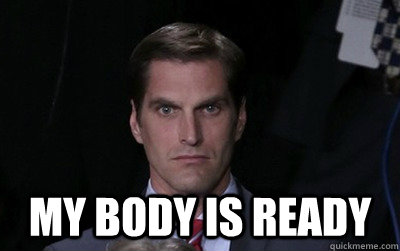 My body is ready -  My body is ready  Menacing Josh Romney