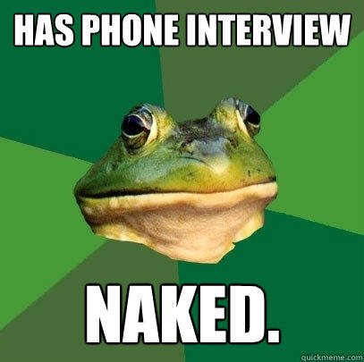 Has Phone Interview Naked. - Has Phone Interview Naked.  Foul Bachelor Frog