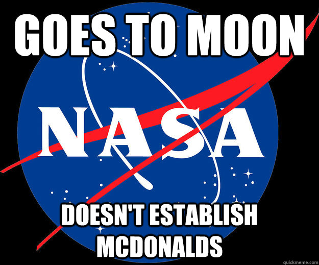 Goes to moon doesn't establish mcdonalds