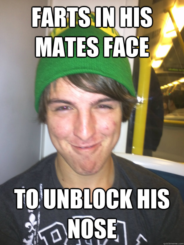Farts in his mates face To unblock his nose