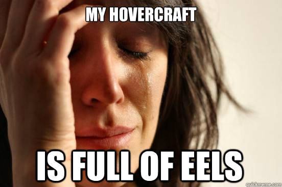 MY HOVERCRAFT IS FULL OF EELS - MY HOVERCRAFT IS FULL OF EELS  Misc