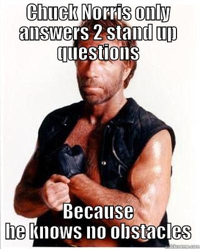 CHUCK NORRIS ONLY ANSWERS 2 STAND UP QUESTIONS BECAUSE HE KNOWS NO OBSTACLES Misc