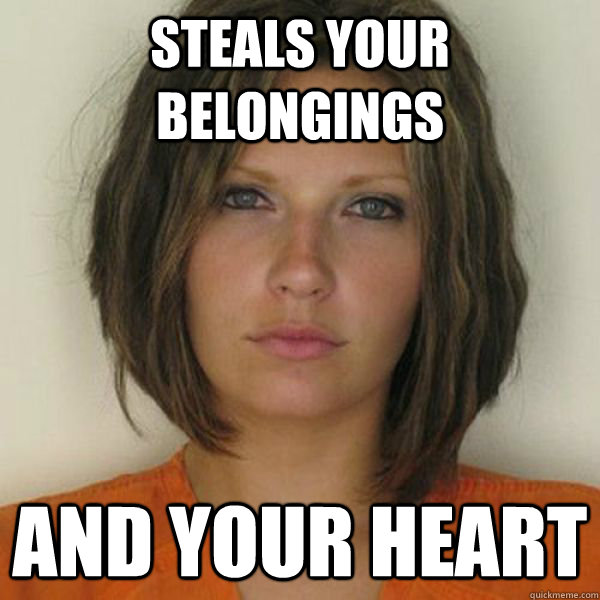 Steals your belongings and your heart - Steals your belongings and your heart  Attractive Convict