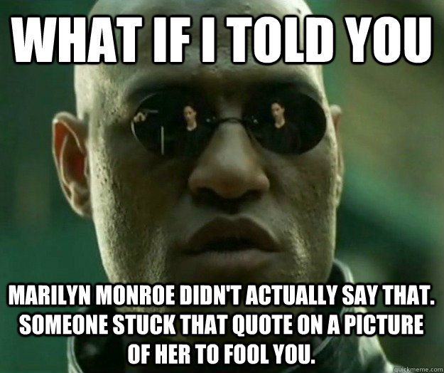 What If I Told You Marilyn Monroe Didnt Actually Say That Someone
