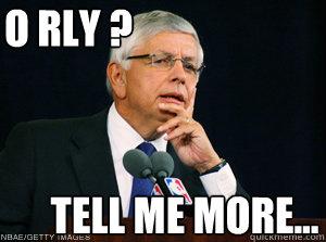 O RLY ? Tell me more...  Tell me more